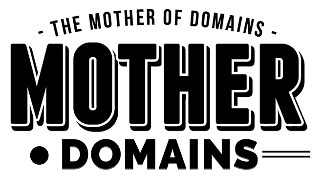 The Mother of Domain Names - Mother.Domains